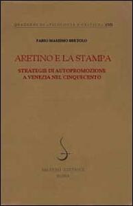 Aretino e la stampa. Strategie di autopromozione a Venezia nel Cinquecento