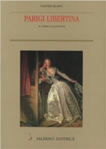 Parigi libertina al tempo di Luigi XVI