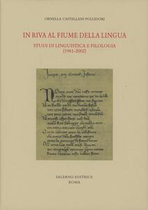In riva al fiume della lingua. Studi di linguistica e filologia (1961-2002)