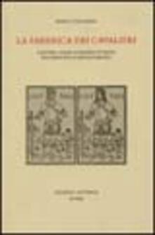 Capturtokyoedition.it La fabbrica dei cavalieri. Cantari, poemi, romanzi in prosa fra medioevo e rinascimento Image