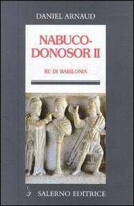Nabucodonosor II. Re di Babilonia