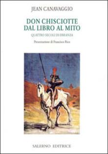 Fondazionesergioperlamusica.it Don Chisciotte. Dal libro al mito. Quattro secoli di erranza. Vol. 1 Image