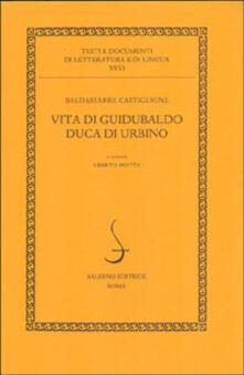 Rallydeicolliscaligeri.it Vita di Guidubaldo duca di Urbino Image