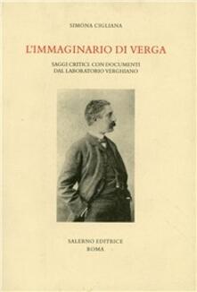 L' immaginario di Verga. Saggi critici. Con documenti del laboratorio verghiano - Simona Cigliana - copertina