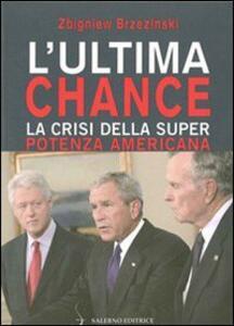 L' ultima chance. La crisi della superpotenza americana