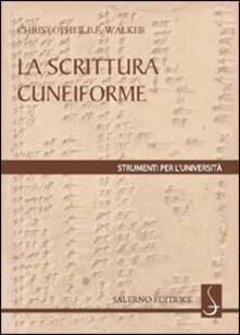 La scrittura cuneiforme - Christopher Walker - copertina