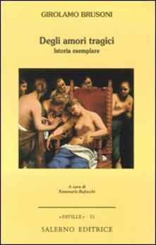 Degli amori tragici. Istoria esemplare.pdf