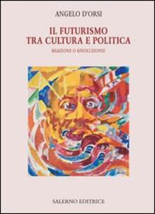 Antondemarirreguera.es Il futurismo tra cultura e politica. Reazione o rivoluzione? Image