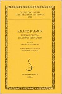 Salutz d'amore del corpus occitanico. Ediz. critica