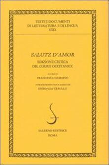 Associazionelabirinto.it Salutz d'amore del corpus occitanico. Ediz. critica Image