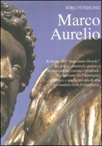Marco Aurelio. Il ritratto dell'«imperatore-filosofo» tra crisi e catastrofi, guerre e tensioni interne, carestie e pestilenze