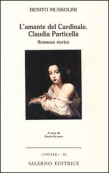 L' amante del cardinale. Claudia Particella - Benito Mussolini - copertina