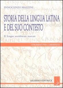 Storia della lingua latina e del suo contesto. Vol. 2: Lingue socialmente marcate..pdf