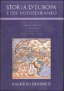 Storia d'Europa e del Mediterraneo. L'ecumene romana. Vol. 7: L'impero tardoantico.