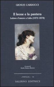 Il leone e la pantera. Lettere d'amore a Lidia (1872-1878)