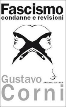Fascismo. Condanne e revisioni - Gustavo Corni - copertina