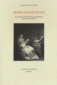 Prima di Manzoni. Autore e lettore nel romanzo del Settecento.pdf