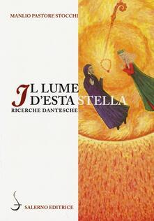 Il lume d'esta stella. Ricerche dantesche - Manlio Pastore Stocchi - copertina