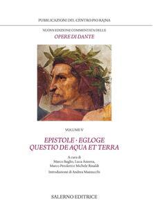 Promoartpalermo.it Nuova edizione commentata delle opere di Dante. Vol. 5: Epistole. Egloge. Questio de aqua et terra. Image