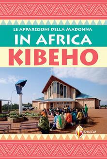 Squillogame.it Le apparizioni della Madonna in Africa: Kibeho Image