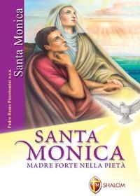 Santa Monica. Madre forte nella pietà. Ediz. illustrata - Piccolomini Remo - wuz.it
