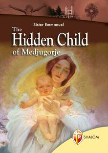 The Hidden Child of Medjugorje