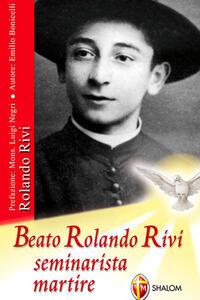 Libro Beato Rolando Rivi seminarista martire Emilio Bonicelli