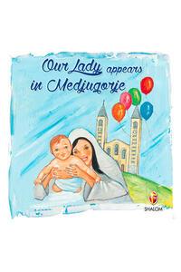La Madonna appare a Medjugorje. Ediz. inglese