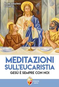 Meditazioni sull'eucaristia. La forza della debolezza