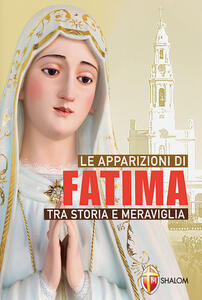 Le apparizioni di Fatima tra storia e meraviglia