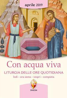 Daddyswing.es Con acqua viva. Liturgia delle ore quotidiana. Lodi, ora sesta, vespri, compieta. Aprile 2019 Image