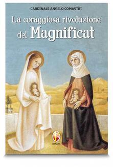 La coraggiosa rivoluzione del Magnificat - Angelo Comastri - copertina