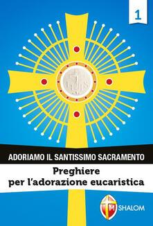 Ascotcamogli.it Adoriamo il Santissimo Sacramento Image