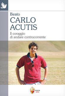 Museomemoriaeaccoglienza.it Carlo Acutis. Il coraggio di andare controcorrente Image
