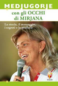 Camfeed.it Medjugorje con gli occhi di Mirjana. La storia, il messaggio, i segreti e le profezie Image