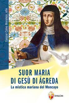 Suor Maria di Gesù di Àgreda. La mistica mariana del Moncayo.pdf