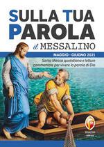 Sulla tua parola. Messalino. Letture della messa commentate per vivere la parola di Dio. Maggio-giugno 2021