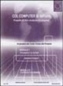 Col computer si impara. Progetto di libro modulare in progress. Versione 01/2002: studenti delle Facoltà di scienze della formazione. Con CD-ROM