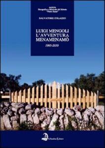 Luigi Mengoli. L'avventura Menamenamò. Quindici anni (1995-2010) di ricerca per lo sviluppo della cultura etnomusicale del Salento. Con CD Audio