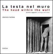 La testa nel muro. Scritti e appunti