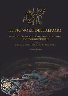 Le signore dellAlpago. La necropoli preromana di Pian de la Gnela a Pieve dAlpago (Belluno).pdf