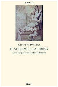 Il sublime e la prosa. Nove proposte di analisi letteraria