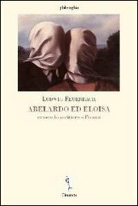Abelardo ed Eloisia ovvero lo scrittore e l'uomo