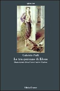 La trasparenza di Elena. Shakespeare, Bion, Freud, Sartre, Platone