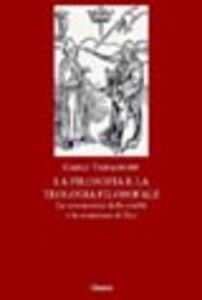 La filosofia e la teologia filosofale. La conoscenza della realtà e la creazione di Dio