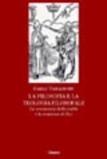 La filosofia e la teologia filosofale. La conoscenza della realtà e la creazione di Dio - Carlo Tamagnone - copertina