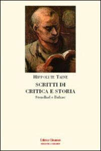 Scritti di critica e storia. Stendhal e Balzac
