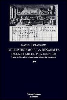 L' illuminismo e la rinascita dell'ateismo filosofico - Carlo Tamagnone - copertina