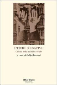 Etiche negative. Critica della morale sociale