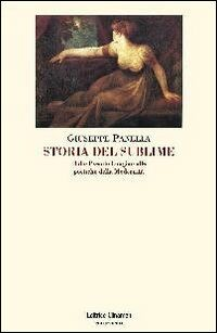 Storia del sublime. Dallo Pseudo-Longino alle poetiche della modernità